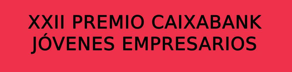 """Premio CaixaBank Jóvenes Empresarios """"Héroes"""""""